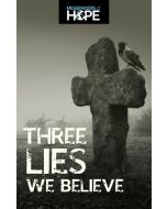 Three Lies We Believe Messengers of Hope Sharing Tract (100 tracts per packet)