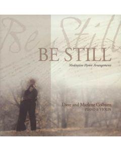 Be Still:  The Colburn's, Piano & Violin CD