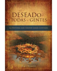 El Deseado de Todas las Gentes (The Desire of Ages - Spanish)
