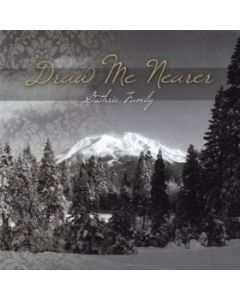 Draw Me Nearer - The Guthrie Family (Music CD)
