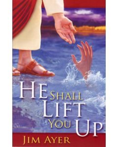 He Shall LIft You Up