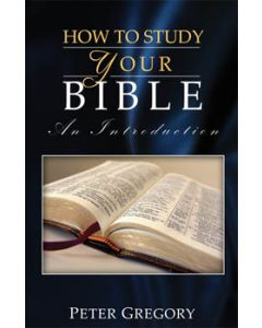 How to Study Your Bible: An Introduction