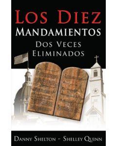 Los Diez Mandamientos Dos Veces Eliminados (The Ten Commandments Twice Removed - Spanish)