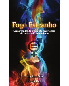 Fogo Extranho (Strange Fire - Portuguese)
